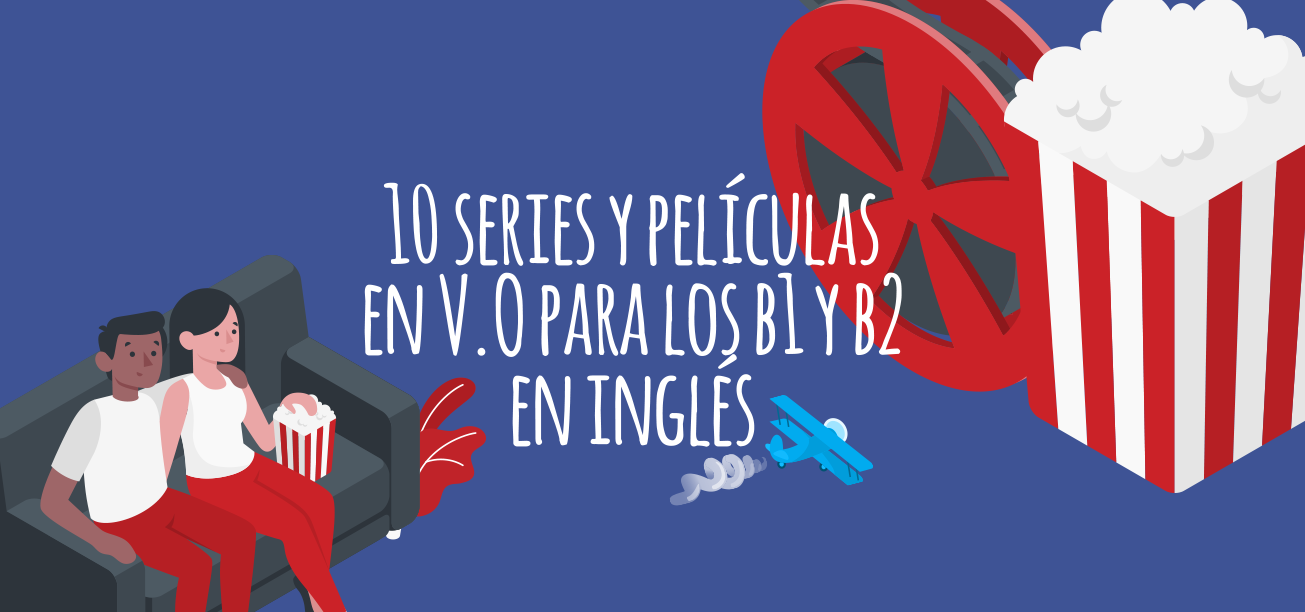 Series and Movies in English (levels B1 and B2)