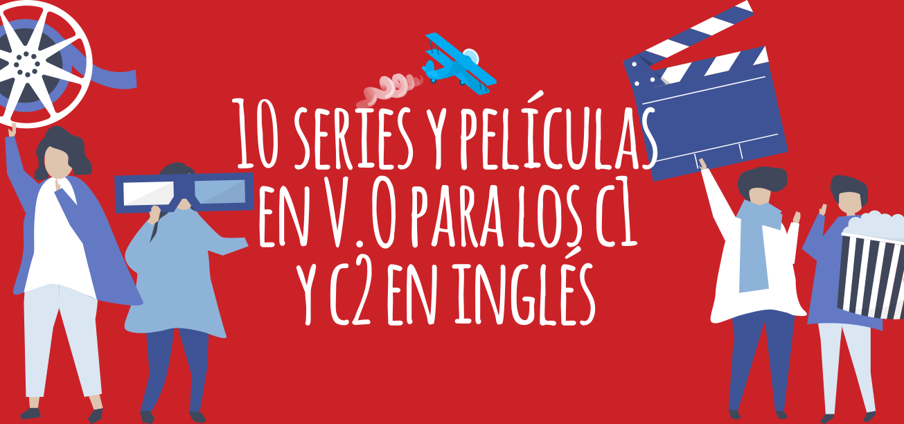 10 Series and Movies in English (levels C1 and C2)