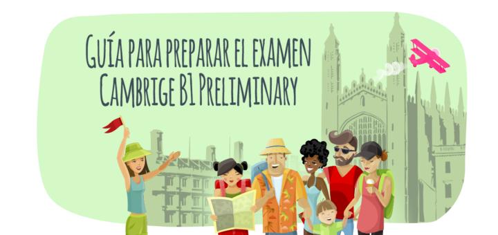 Guía para preparar el examen Cambrige B1 Preliminary