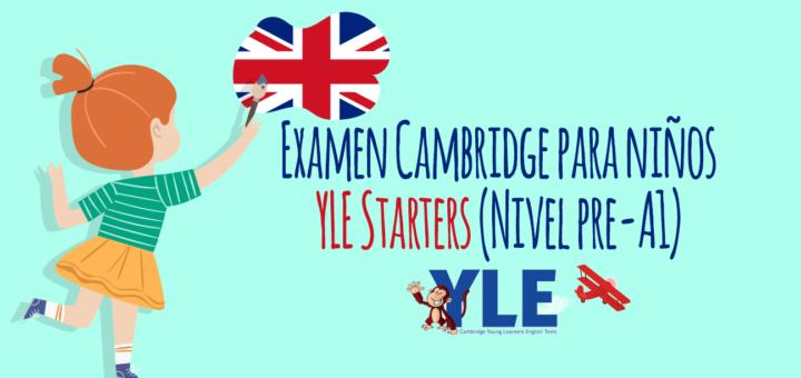Examen Cambridge para niños YLE Starters (Nivel pre-A1)