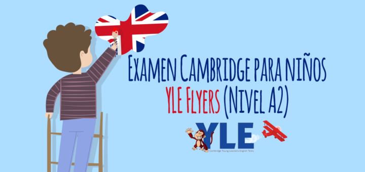 Examen Cambridge para niños YLE Flyers (Nivel A2)