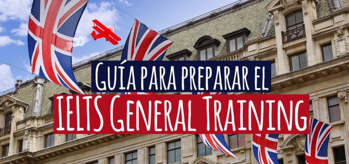 Guía para preparar el IELTS General Training