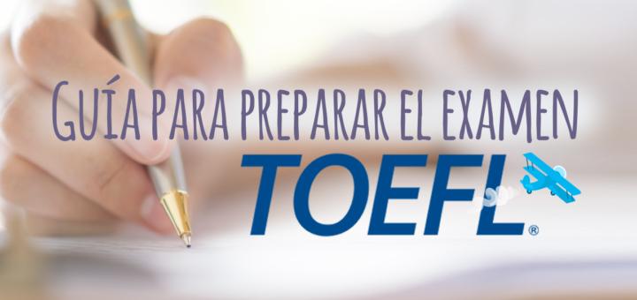 Guía para preparar el examen TOEFL