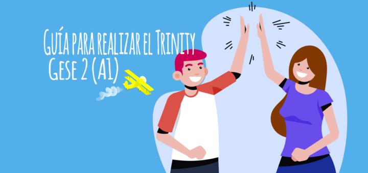 Guía para preparar exámenes Trinity GESE 2 (A1 – A2)