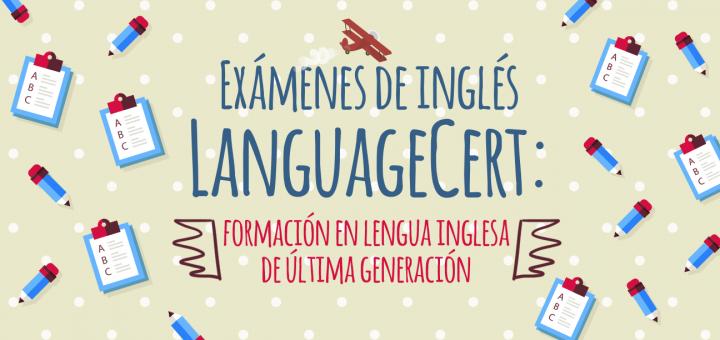 Exámenes de inglés LanguageCert: formación en lengua inglesa de última generación