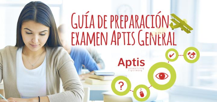 Guía para preparar examen Aptis General