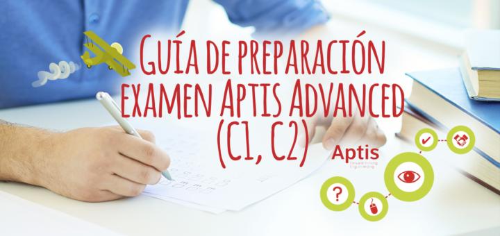 Guía para preparar el Aptis-Advance (C1, C2)