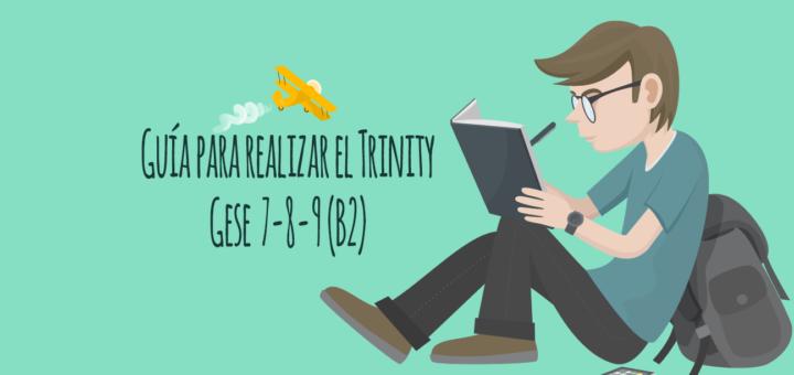 Guía para preparar exámenes Trinity GESE 7-8-9 (B2)