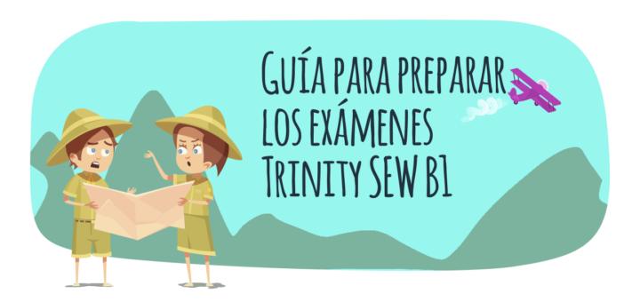 Guía para preparar los exámenes Trinity SEW B1